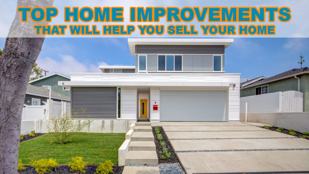 Home Improvements that help you sell